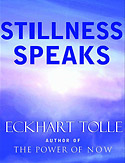 'Stillness Speaks' by Eckhart Tolle