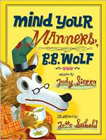 'Mind Your Manners, B. B. Wolf' by Judy Sierra