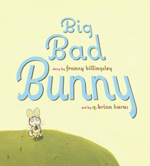 Big Bad Bunny by Frannie Billingsley