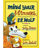 Mind Your Manners, B. B. Wolf by Judy Sierra