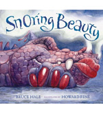 Snoring Beauty by Bruce Hale; illustrated by Howard Fine