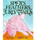 Spots, Feathers and Curly Tails by Nancy Tafuri