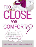Too Close for Comfort by Linda Perlman Gordon and Susan Morris Shaffer
