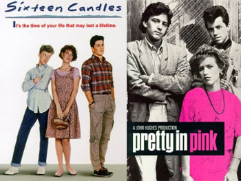 Sixteen Candles and Pretty in Pink