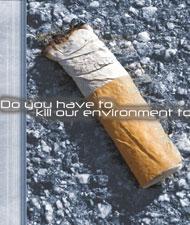Don't flick your cigarette butt.