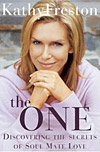 'The One: Discovering the Secrets of Soul Mate Love' by Kathy Freston