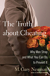 The Truth About Cheating by M. Gary Neuman