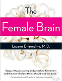 The Female Brain by Louann Brizendine, MD