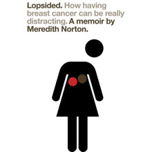 Lopsided: How Having Breast Cancer Can Be Really Distracting