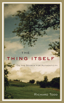 'The Thing Itself: On the Search for Authenticity'