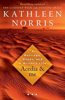 Acedia and Me: A Marriage, Monks, and a Writer's Life