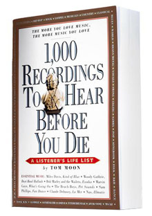 Tom Moon's 1000 Recordings to Hear Before You Die