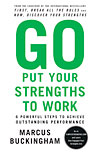 'Go Put Your Strengths to Work' by Marcus Buckingham