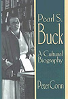Peter Conn's book: 'Pearl S. Buck: A Cultural Biography'