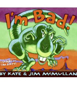 I???m Bad! by Kate McMullan