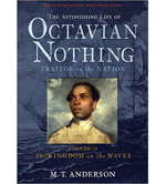 The Astonishing Life of Octavian Nothing, Vol. II by M.T. Anderson