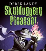 Skulduggery Pleasant by Derek Landy; illustrated by Tom Percival