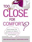 Too Close for Comfort by Linda Perlman Gordon and Susan Morris Shaffer