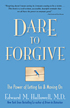Dare to Forgive by Dr. Ned Hallowell